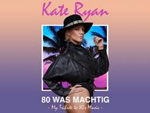 Kate Ryan - 80 was machtig